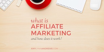 http://amylynnandrews.com/what-is-affiliate-marketing/